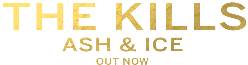 The Kills - 'Ash & Ice' Out Now