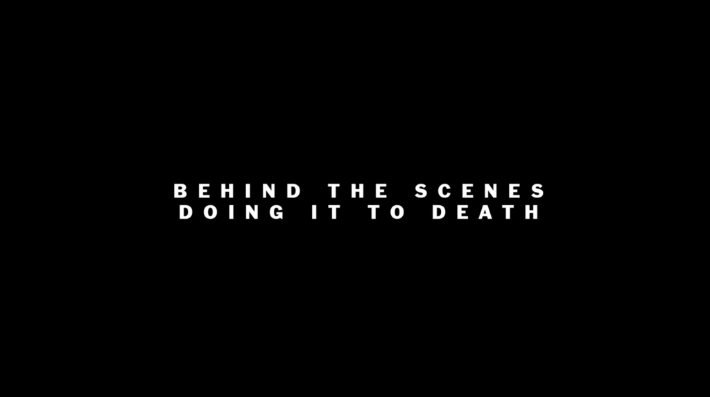 Doing It To Death – BTS Video