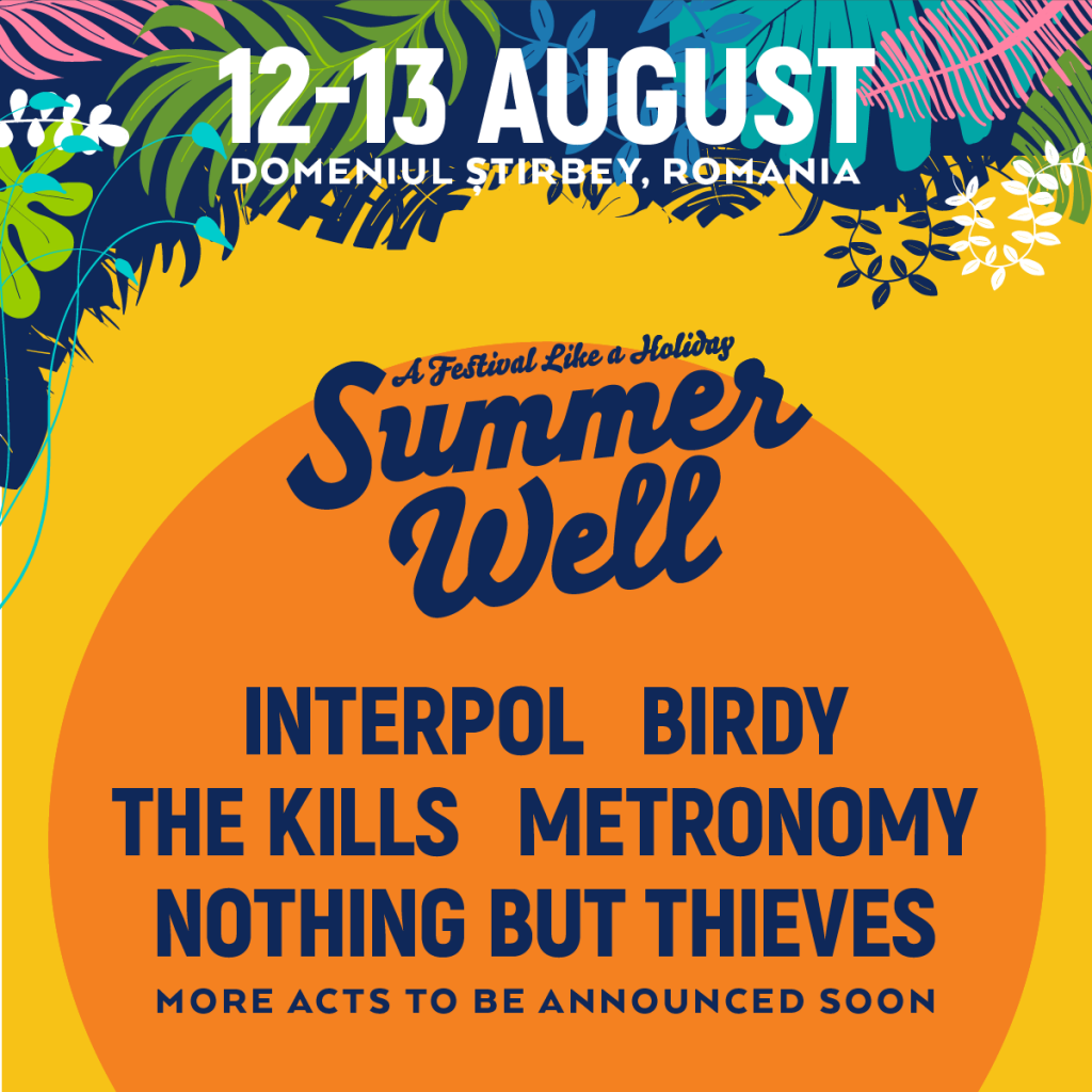 Summer Well Festival, Romania August 12th to 13th