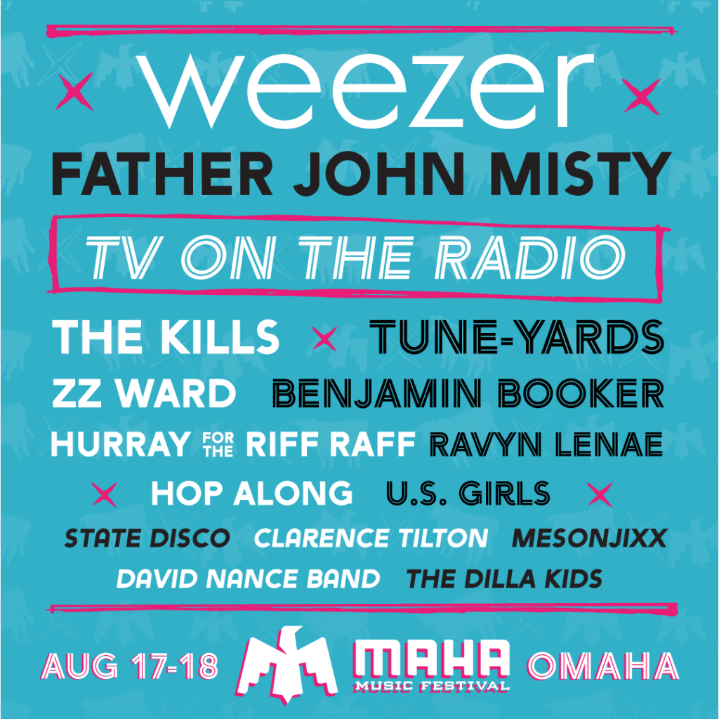 Maha Music Festival, Omaha, NE August 17 to 18, 2018